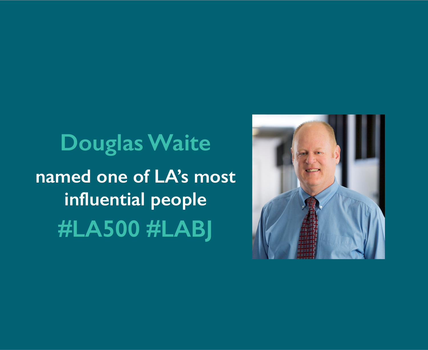 Doug Waite named one of LA's most influential people