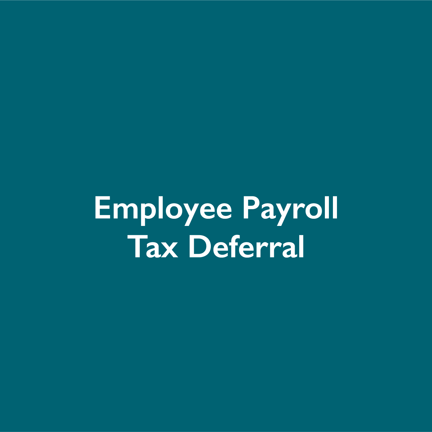 IRS Issues Guidance on Employee Payroll Tax Deferral