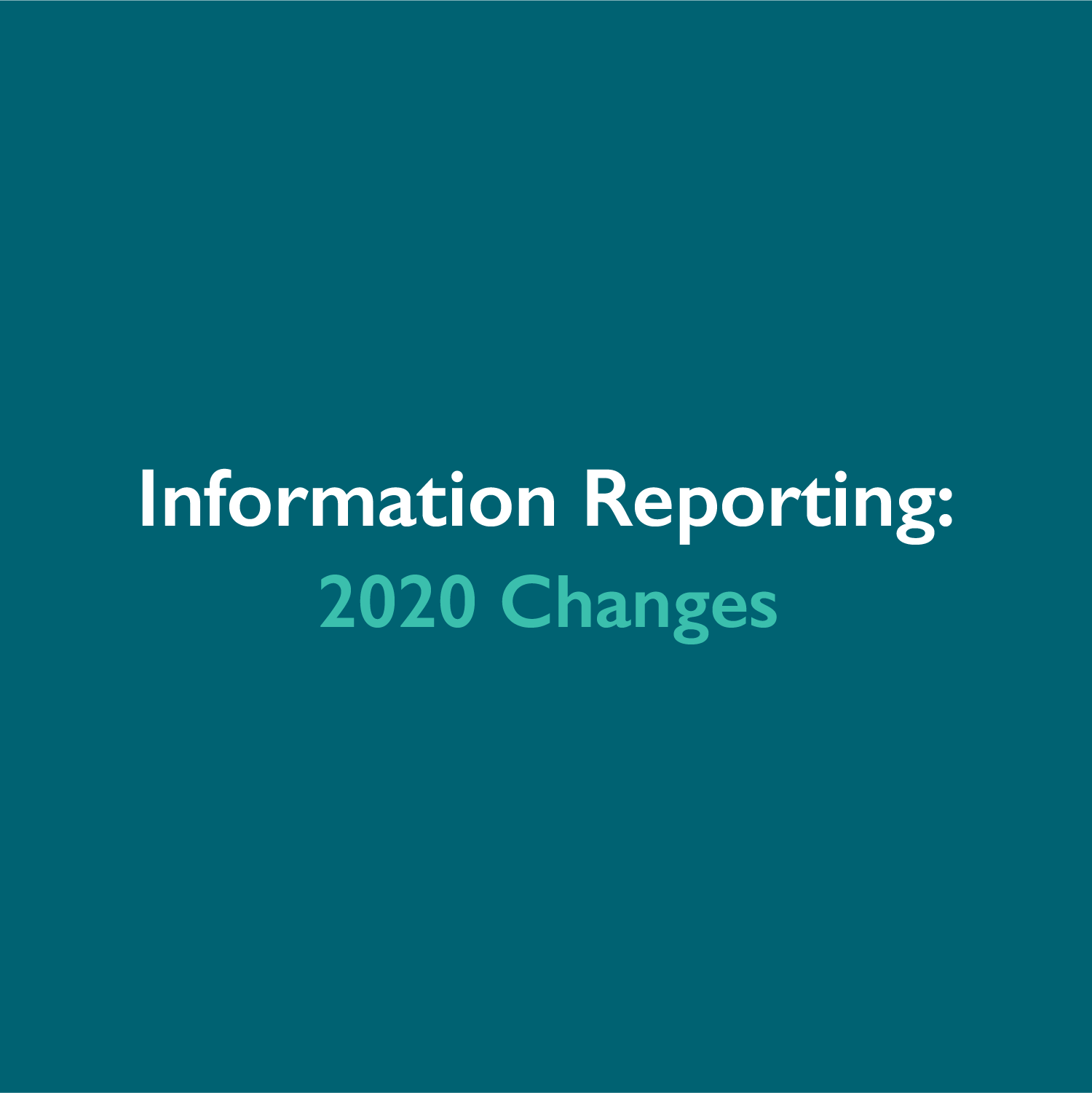 New Forms 1099-NEC & 1099-MISC and Other Information Reporting Changes for 2020