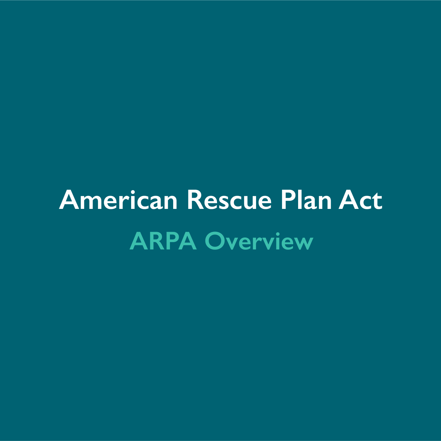 The American Rescue Plan Act has passed: What's in it for you?